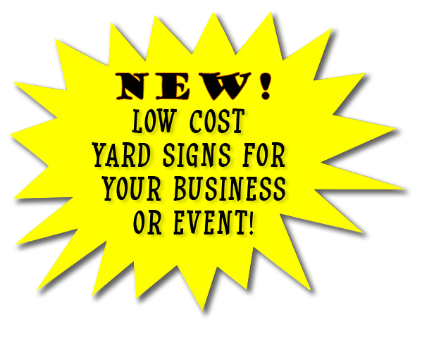 New! Yard Signs for your Business or Event!